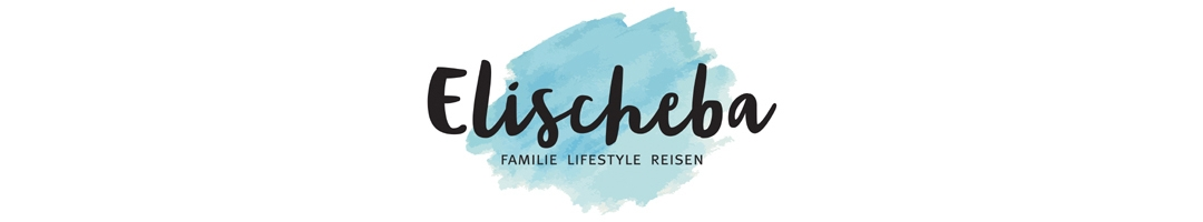 Elischeba | Reise, Lifestyle & Familien Blogazin by Elischeba Wilde