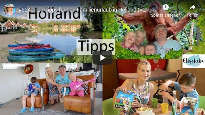 ElischebaTV_324_Top-Tipps für den Familienurlaub in Holland