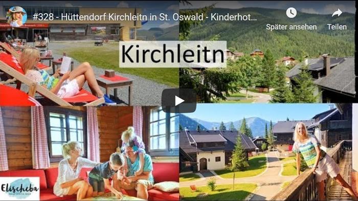 ElischebaTV 328 Hüttendorf Kirchleitn in St. Oswald Kärnten