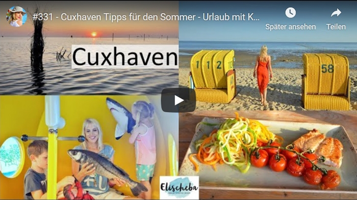 ElischebaTV_331 Cuxhaven Tipps für den Sommer
