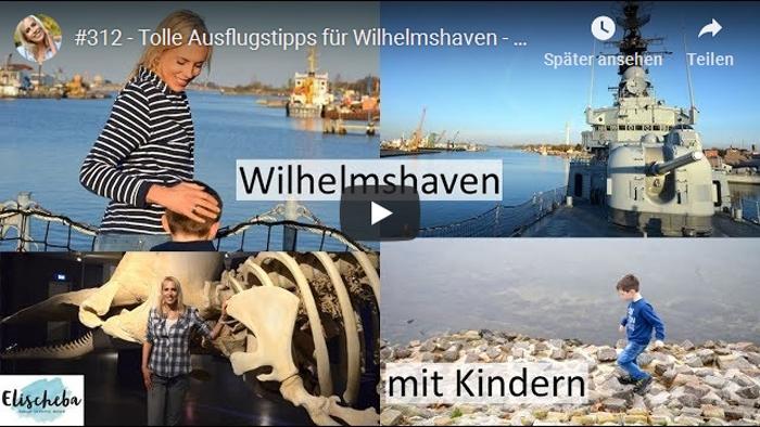 ElischebaTV_312 Ausflugstipps für Wilhelmshaven mit Kindern