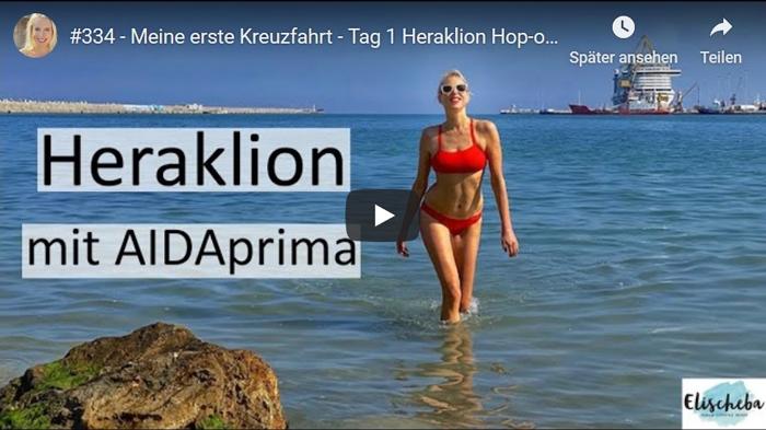 ElischebaTV_334 Meine erste Kreuzfahrt - Heraklion mit AIDAprima