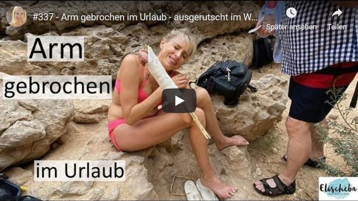 ElischebaTV_337 Arm gebrochen im Urlaub - ausgerutscht im Wadi Shab im Oman