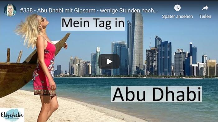ElischebaTV 338 - Abu Dhabi mit Gipsarm