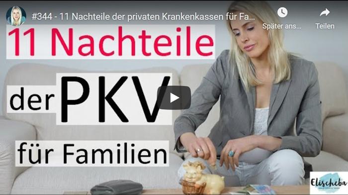 ElischebaTV_344 11 Nachteile der PKV für Familien